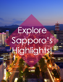 Explore Sapporo's Highlights! -Sapporo's Must-see Spots-