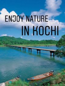 Experience Pristine Rivers, Ocean, and Mountains in Kochi—a Manga Kingdom